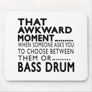 That Awkward Moment Bass drum Designs Mousepad