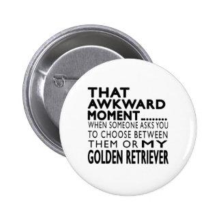 That Awkward Moment Golden Retriever Pinback Button