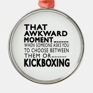 That Awkward Moment kickboxing Designs Metal Ornament
