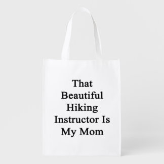 That Beautiful Hiking Instructor Is My Mom Grocery Bag
