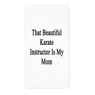 That Beautiful Karate Instructor Is My Mom Custom Shipping Labels