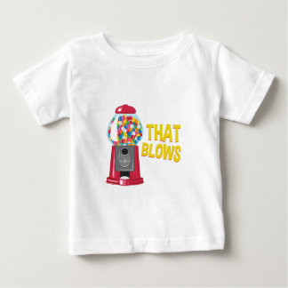 That Blows Baby T-Shirt