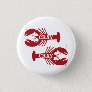 That Cray Cray Crayfish Crustacean 1 Inch Round Button