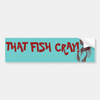 That Fish Cray! Funny Bumper Sticker