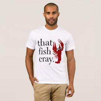 That Fish Cray Men's T T-Shirt