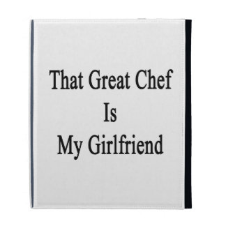That Great Chef Is My Girlfriend iPad Folio Cover