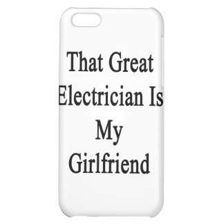 That Great Electrician Is My Girlfriend iPhone 5C Case