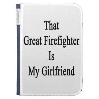 That Great Firefighter Is My Girlfriend Kindle Cover