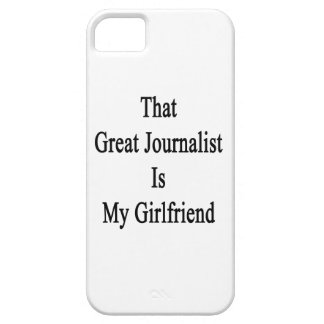 That Great Journalist Is My Girlfriend iPhone 5 Covers