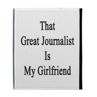 That Great Journalist Is My Girlfriend iPad Folio Cases