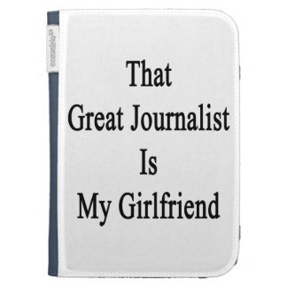 That Great Journalist Is My Girlfriend Case For The Kindle