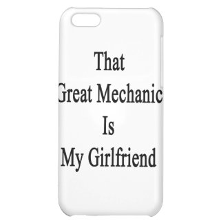 That Great Mechanic Is My Girlfriend iPhone 5C Case