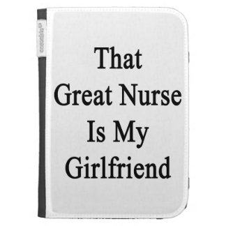 That Great Nurse Is My Girlfriend Kindle Cases
