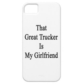 That Great Trucker Is My Girlfriend iPhone 5 Covers