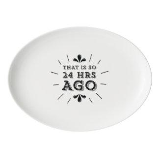 That is so 24 Hours Ago - Funny Porcelain Serving Platter