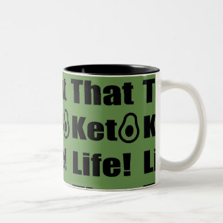 """That Keto Life!"" Coffee Mug"