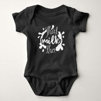 That Milk Tho. Baby Bodysuit