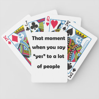 "that moment when you say ""yes""to a lot of people.p bicycle playing cards"