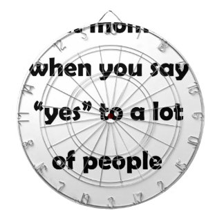 """that moment when you say """"yes""""to a lot of people.p dartboard"""