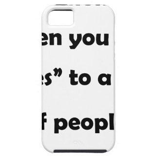 "that moment when you say ""yes""to a lot of people.p iPhone 5 cover"