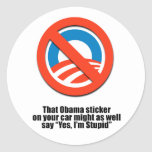 That Obama sticker might as well say Yes I'm Stupi