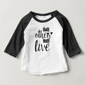 """That others may live"" toddler baseball tee"