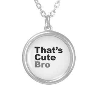 That's Cute Bro Round Pendant Necklace