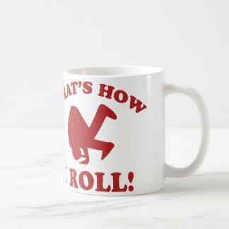 That's How I Roll! Classic White Coffee Mug