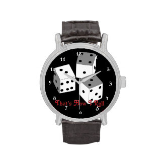 That s How I Roll - Dice Watch