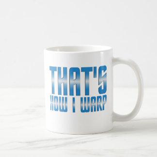 That s How I Warp Mug