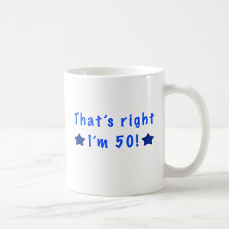 That s Right I m 50 Mugs