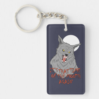 """""""That Time of the Month"""" Rectangle Keychain"""