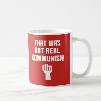 That Was Not Real Communism Coffee Mug
