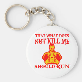 That What Does Not Kill Me Should Run Keychain