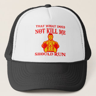 That What Does Not Kill Me Should Run Trucker Hat