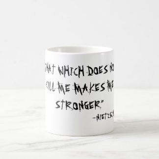 """""""THAT WHICH DOES NOT KILL ME MAKES ME STRONGER"""" BASIC WHITE MUG"""