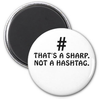 Thats a Sharp Not a Hashtag Magnet