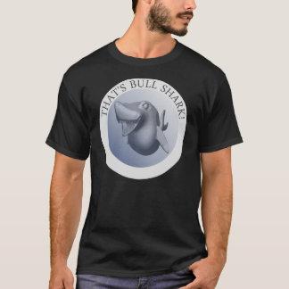 That's Bull Shark T-Shirt