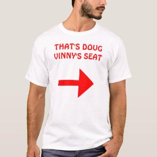 THAT'S DOUG VINNY'S SEAT T-Shirt