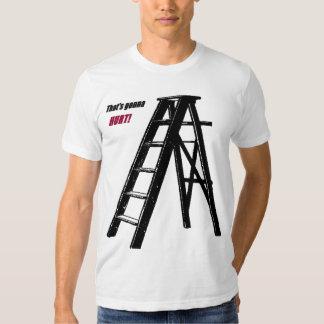 That's gonna hurt! ladder tee shirt