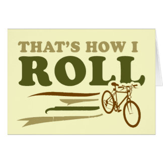 That's how I roll Card
