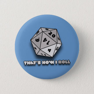 That's How I Roll d20 2 Inch Round Button