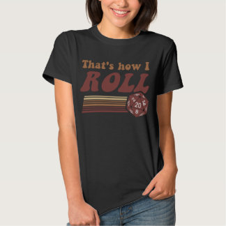 That's How I Roll Fantasy Gaming d20 Dice Tees