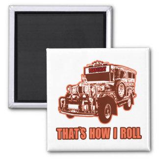 That's How I Roll Jeepney Fridge Magnets