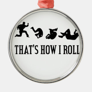 That's How I Roll.png Metal Ornament