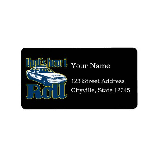 Thats How I Roll Police Personalized Address Labels