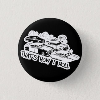 THAT'S HOW I ROLL - Retro Traffic Jam B&W 1 Inch Round Button