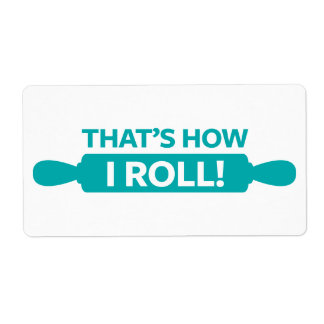 That's How I Roll Shipping Label