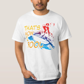 That's How I Roll - Surfing T-Shirt