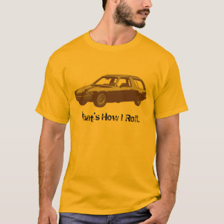 That's How I Roll. T-Shirt